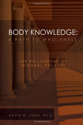 Body Knowledge: A Path to Wholeness: Long, David W. Ph.D.