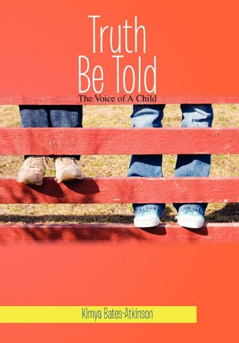 Truth Be Told: The Voice of a: Kimya Bates-Atkinson