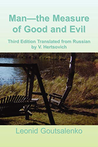 Man-The Measure of Good and Evil: Leonid Goutsalenko