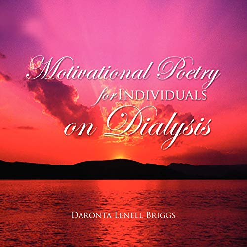 Motivational Poetry for Individuals on Dialysis: Daronta Lenell Briggs