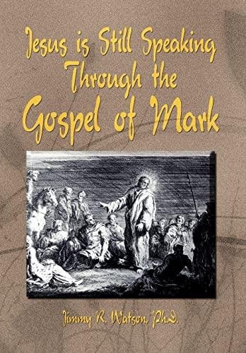 Jesus Is Still Speaking Through the Gospel: Jimmy R Ph