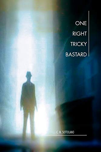 9781456875954: One Right Tricky Bastard: A Mystic Noir Adventure