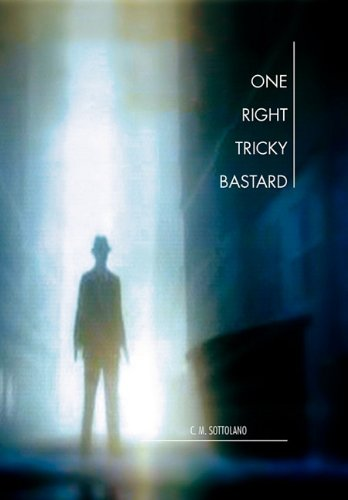 9781456875961: One Right Tricky Bastard: A Mystic Noir Adventure