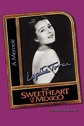 9781456877354: Lupita Tovar ''The Sweetheart Of México''