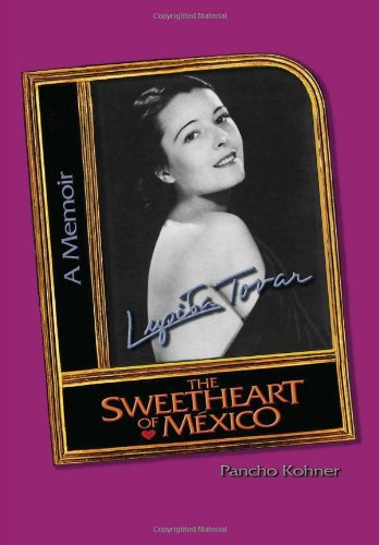 9781456877361: Lupita Tovar ''The Sweetheart of Mexico''