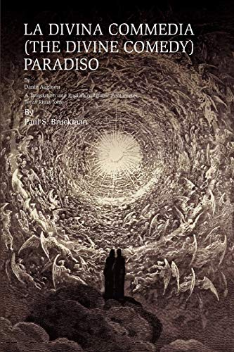 9781456878962: La Divina Commedia (THE Divine Comedy) : Paradiso: La Divina Commedia (THE Divine Comedy) : Paradiso A Translation Into English In Iambic Pentameter, Terza Rima Form