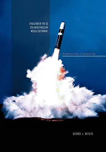 9781456881153: Evolution of the U.S. Sea-Based Nuclear Missile Deterrent: Warfighting Capabilities