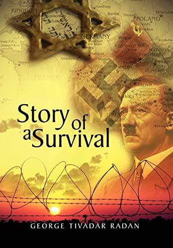 Story of a Survival (Multilingual Edition): GEORGE TIVADAR RADAN