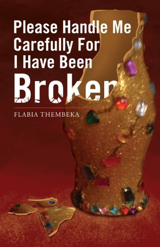 9781456884888: Please Handle Me Carefully For I Have Been Broken