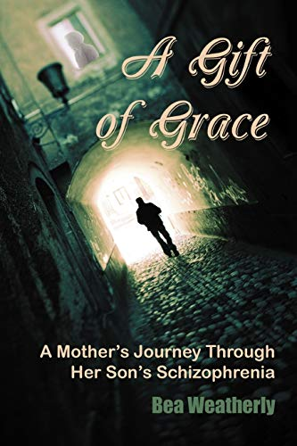 9781456885625: A Gift of Grace: A Mother's Journey Through Her Son's Schizophrenia