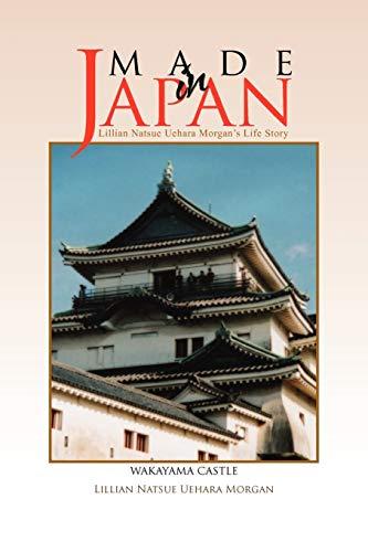 9781456885656: Made in Japan: Lillian Natsue Uehara Morgan's Life Story