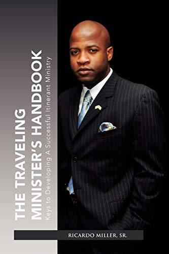 9781456886585: The Traveling Minister's Handbook: Keys to Developing A Successful Itinerant Ministry