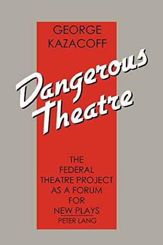 9781456887353: Dangerous Theatre: The Federal Theatre Project as a Forum for New Plays