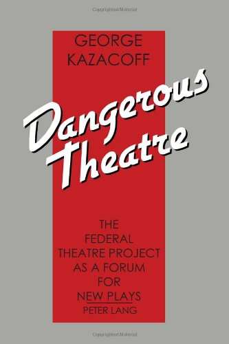 9781456887360: Dangerous Theatre: The Federal Theatre Project as a Forum for New Plays