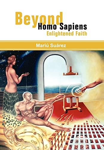 9781456887797: Beyond Homo Sapiens: Enlightened Faith