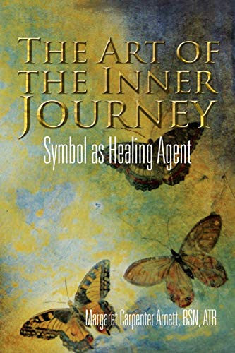 9781456888626: The Art of the Inner Journey: Symbol as Healing Agent