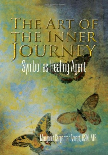 9781456888633: The Art of the Inner Journey: Symbol as Healing Agent