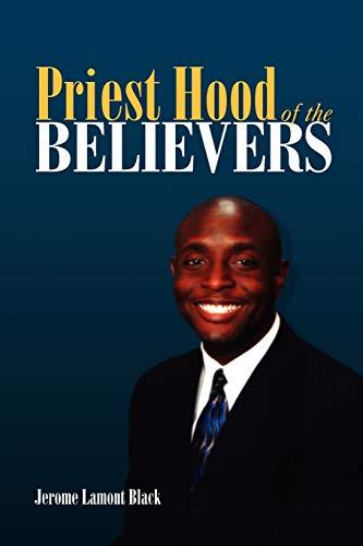 Priest Hood Of The Believers: Jerome Lamont Black