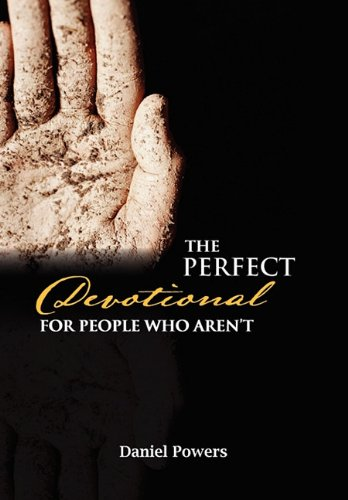 9781456890919: The Perfect Devotional For People Who Aren't