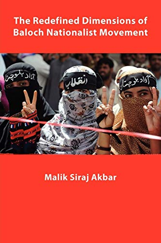9781456895310: The Redefined Dimensions of Baloch Nationalist Movement