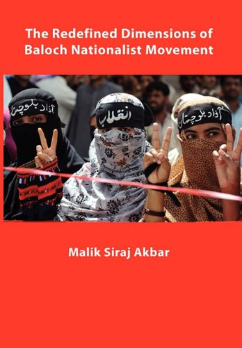 9781456895327: The Redefined Dimensions of Baloch Nationalist Movement