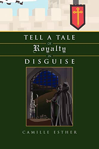 9781456895518: Tell a Tale of Royalty in Disguise