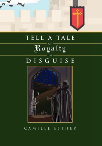 9781456895525: Tell a Tale of Royalty in Disguise