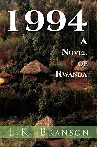1994 a Novel of Rwanda - Branson, L. K.