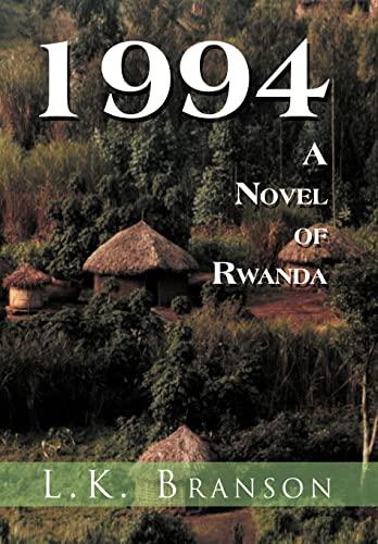 1994 a Novel of Rwand - L. K. Branson