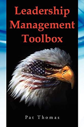 9781456898618: Leadership Management Toolbox: A Collection of Tools, Techniques and Procedures that Will Allow You to Focus, Align, Communicate and Track Your Organization's Performance