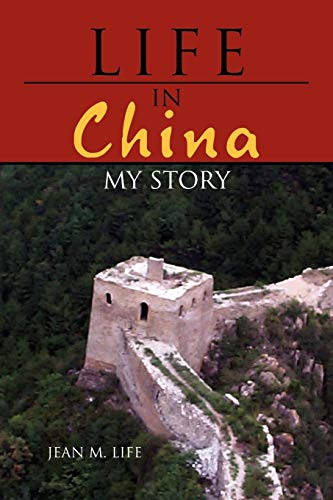 9781456898670: LIFE IN CHINA: My Story