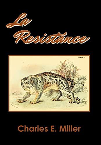 La Resistance: Charles E. Iv Miller