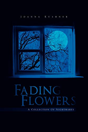 9781456899073: Fading Flowers: A Collection Of Nightmares
