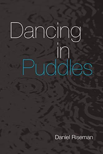 Dancing in Puddles: Daniel Riseman