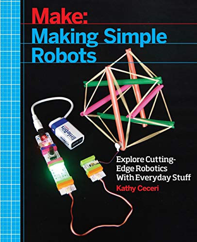 9781457183638: Making Simple Robots: Exploring Cutting-Edge Robotics with Everyday Stuff