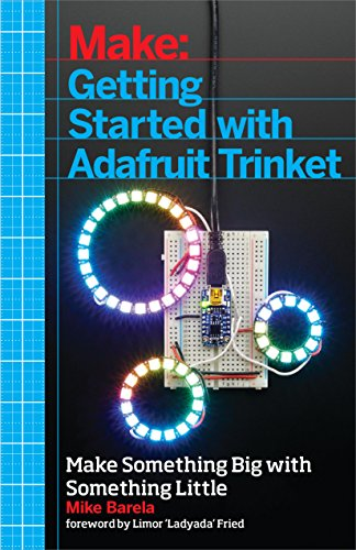9781457185946: Make: Getting Started with Adafruit Trinket: 15 Projects with the Low-Cost AVR ATtiny85 Board