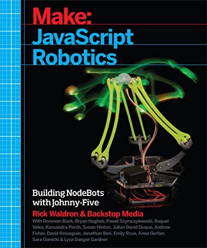 9781457186950: JavaScript Robotics: Building NodeBots with Johnny-Five, Raspberry Pi, Arduino, and BeagleBone (Make)