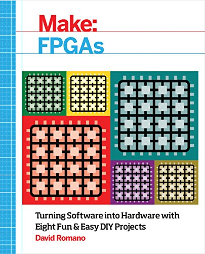 9781457187858: Make: FPGAs: Turning Software into Hardware with Eight Fun and Easy DIY Projects