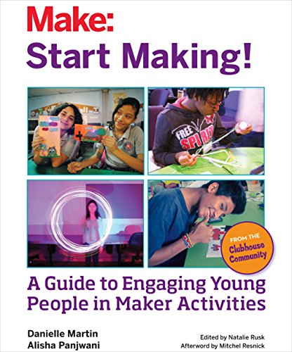 9781457187919: Start Making!: A Guide to Engaging Young People in Maker Activities