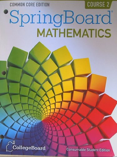 Springboard Mathematics Common Core Edition Course 2: None