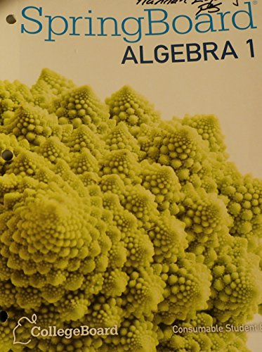 SPRINGBOARD ALGEBRA [Consumable Student Edition]: Springboard