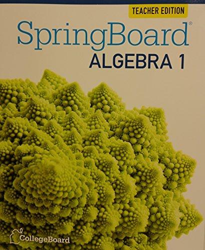 9781457301582: SpringBoard Algebra 1, Grade 8, Teacher's Edition