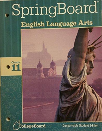 SpringBoard English Language Arts Grade 11 Consumable: n/a