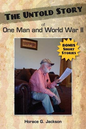 9781457501142: The Untold Story of One Man and World War II