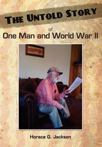 9781457501159: The Untold Story of One Man and World War II