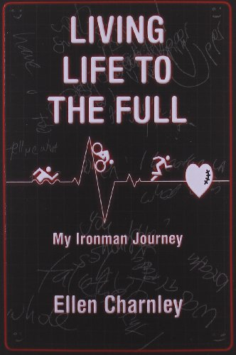 Living Life to the Full: My Ironman Journey from Open-Heart Surgery to an Ironman Triathlon in Just...