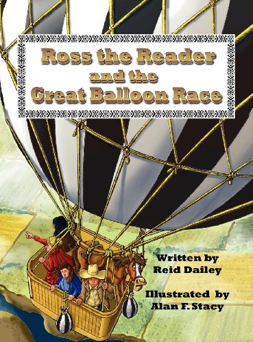 Ross the Reader and The Great Balloon: Dailey, Reid, Stacy,