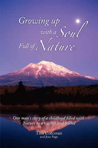 9781457501562: Growing Up With a Soul Full of Nature: One man's story of a childhood filled with nature as a teacher