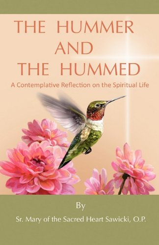 9781457502439: The Hummer and the Hummed: A contemplative reflection on the spiritual life