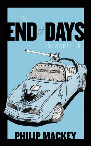 9781457503252: The End of Days Survival Guide: Preparing for the Worst